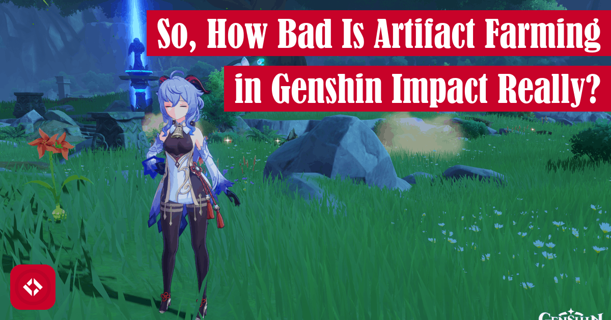So, How Bad Is Artifact Farming in Genshin Impact Really? Featured Image