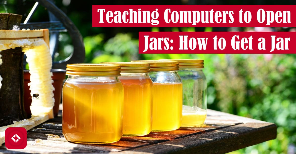 Teaching Computers to Open Jars: How to Get a Jar Featured Image
