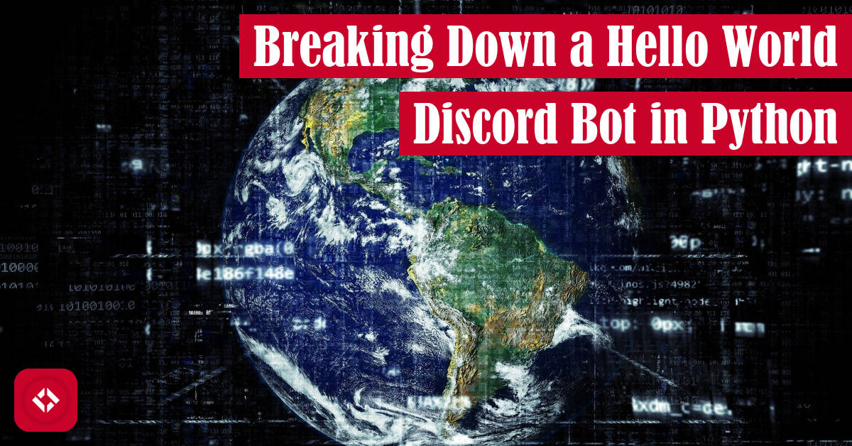 Breaking Down a Hello World Discord Bot in Python Featured Image