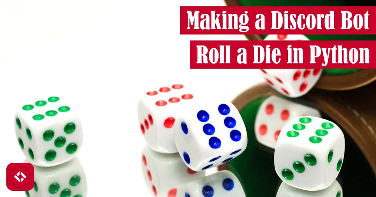 Making a Discord Bot Roll a Die in Python Featured Image