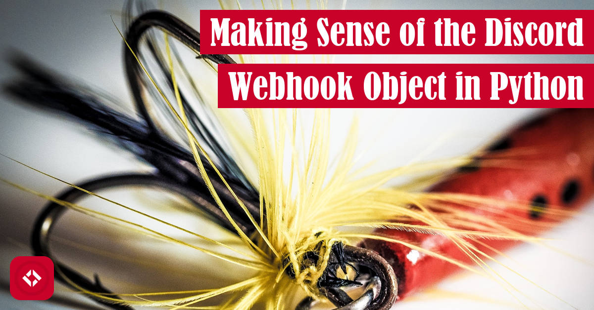 Making Sens of the Discord Webhook Object in Python Featured Image