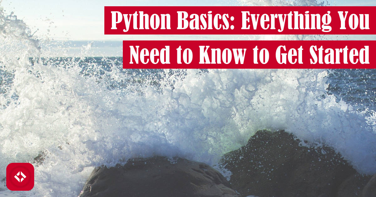 Python Basics: Everything You Need to Know to Get Started Featured Image