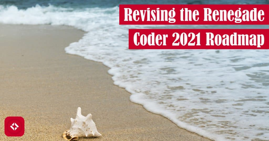 Revising the Renegade Coder 2021 Roadmap Featured Image