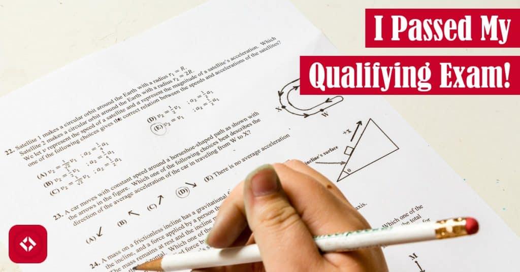 I Passed My Qualifying Exam! Featured Image